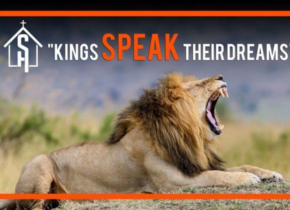 Kings Speak Their Dreams