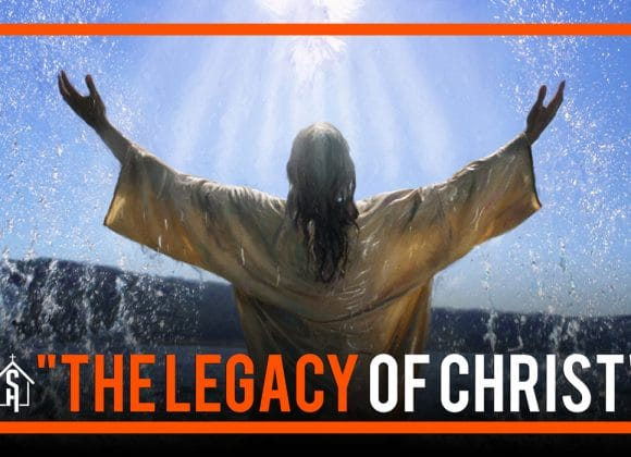 The Legacy of Christ