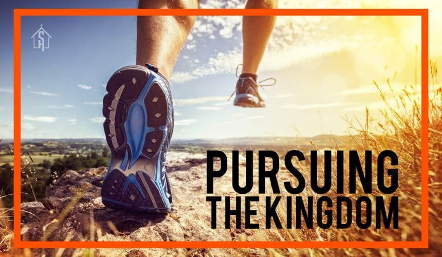 Pursuing The Kingdom