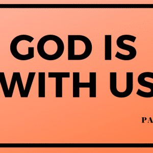 God Is With Us- Part 3